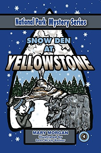 Snow Den at Yellowstone (National Park Mystery Series Book 4)