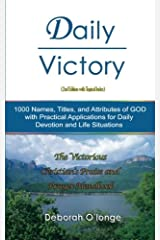 Daily Victory (2nd Edition with Topical Index): 1000 Names, Titles, and Attributes of God; with Practical Applications for Daily Devotion, and Life ... Names and Attributes of God) (Volume 1) Paperback