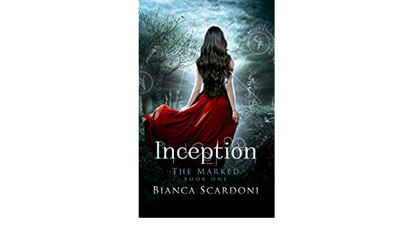 Inception: A Dark Paranormal Romance (The Marked Saga Book 1) (English Edition) eBook: Bianca Scardoni: Amazon.es: Tienda Kindle