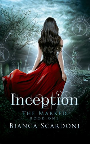 Inception: A Dark Paranormal Romance (The Marked Saga Book 1)