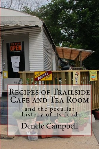 (Recipes of Trailside Cafe and Tea Room: and the peculiar history of its food)