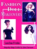 Fashion Doll Makeovers Learn from 35 Artists Step-by-Step Guide