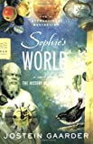 Sophies World A Novel About the History of Philosophy by Jostein Gaarder [Farrar, Straus and Giroux,2007] (Paperback) Reprint Edition