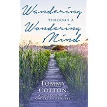 Wandering Through A Wondering Mind: A Collection of Quotes and Poetry