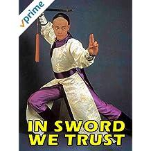 In Sword We Trust