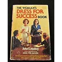 The Woman's Dress for Success Book by John T. Molloy (1977-10-01)