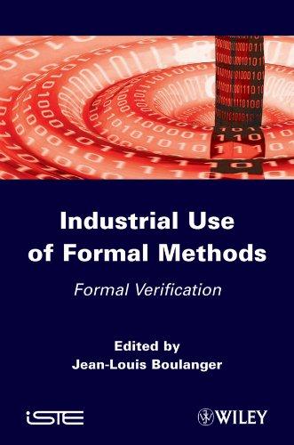Download Industrial Use of Formal Methods: Formal Verification Pdf