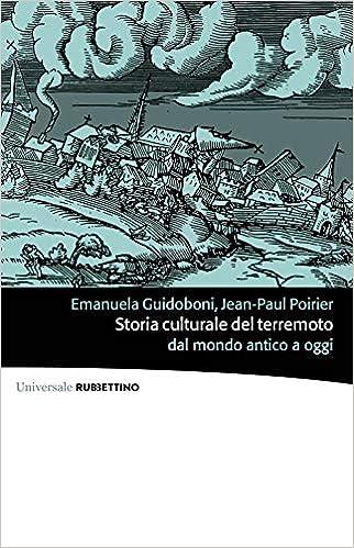 Emanuela Guidoboni, Jean-Paul Poirier – Storia culturale del terremoto (2020)
