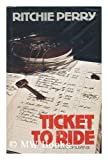 Ticket to Ride, Ritchie Perry, 0395194121