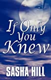 If Only You Knew, Sasha Hill, 1615460055