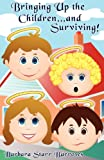 Bringing up the Children, Barbara Starr Barrows, 1450743803