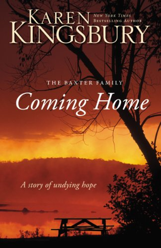 Coming Home: A Story of Undying Hope (The Baxter F…