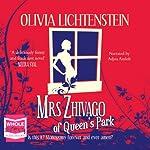 Mrs Zhivago of Queen's Park | Olivia Lichtenstein