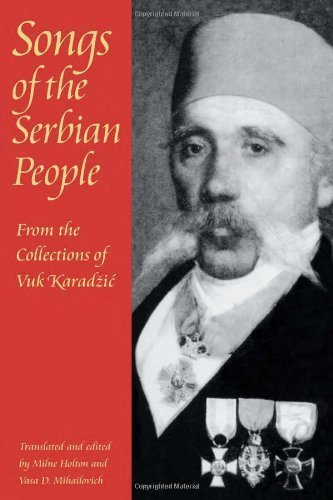 Songs of the Serbian People: From the Collections
