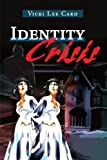 Identity Crisis, Vicki L. Card, 0595178456