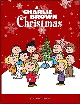 Amazon Com Charlie Brown Christmas Coloring Book 50 Coloring Pages Perfect Book Coloring Books For Adults And Kids Color To Relax 9798554054761 Hayden Sayers Books