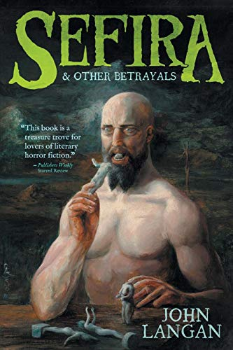 Book cover from Sefira and Other Betrayals by John Langan