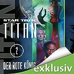 Star Trek. Der rote König (Titan 2) | Andy Mangels,Michael A. Martin