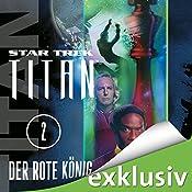 Der rote König (Star Trek: Titan 2) | Andy Mangels, Michael A. Martin