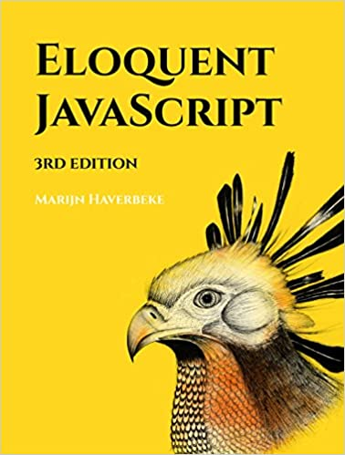 Eloquent JavaScript 3rd Edition A Modern Introduction to Programming