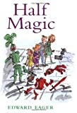 Half Magic (Edward Eager's Tales of Magic)