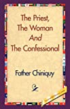 img - for The Priest, the Woman and the Confessional book / textbook / text book