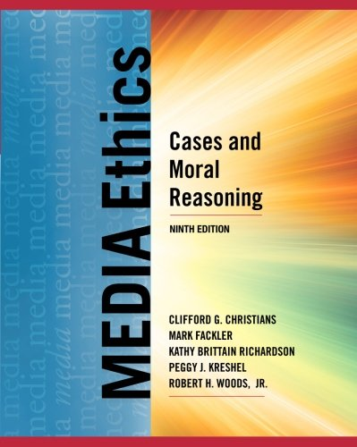 Media Ethics: Cases and Moral Reasoning by Routledge
