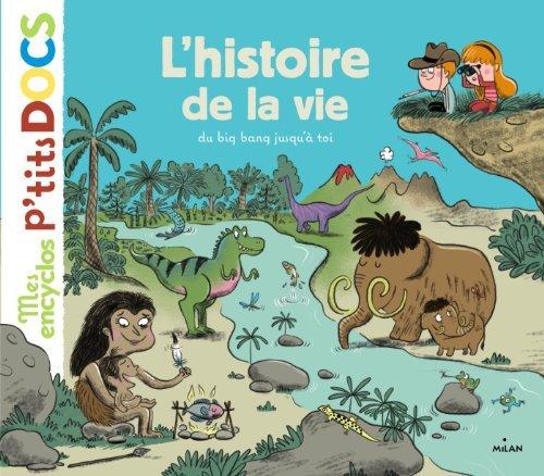 Mes P'tits Docs: L'histoire De La Vie, Du Big Bang Jusqu'a Toi (Encyclopedie) by St??phanie Ledu (2013-10-01)