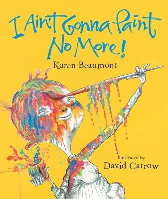 Download I Ain't Gonna Paint No More![I AINT GONNA PAINT NO MORE][Hardcover] PDF