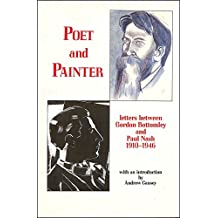 Poet & Painter: Letters between Gordon Bottomley & Paul Nash 1910-
