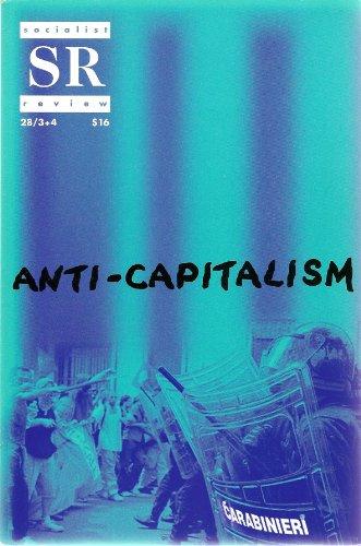 Socialist Review Volume 28, Nos. 3 + 4, 2001 (Anti-Capitalism Roundtable Issue)