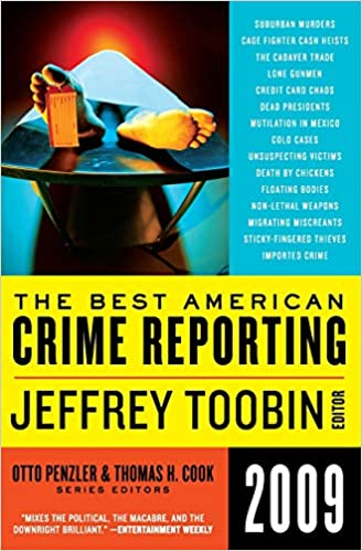 The Best American Crime Reporting 2009: Jeffrey Toobin, Otto Penzler