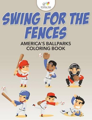 Swing for the Fences: America's Ballparks Coloring - For Book Swing The Fences