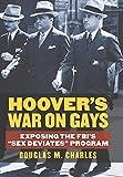 "Hoover's War on Gays: Exposing the FBI's ""Sex Deviates"" Program"