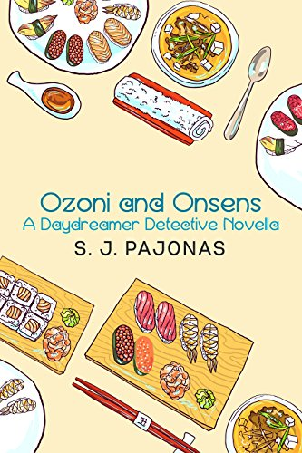 Ozoni and Onsens: A Daydreamer Detective Novella (Miso Cozy Mysteries) by [Pajonas, S. J.]