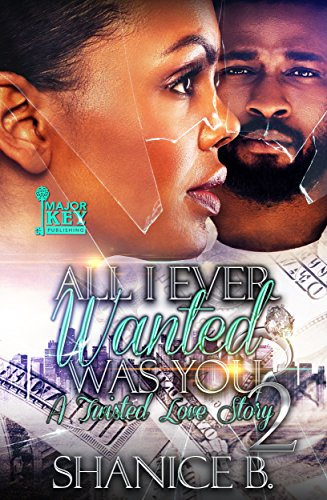 Search : All I Ever Wanted Was You 2: A Twisted Love Story