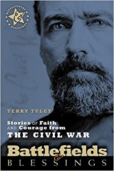 Book Stories of Faith and Courage from the Civil War (Battlefields & Blessings) – September 12, 2006
