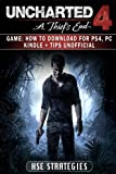 Uncharted 4 a Thiefs End Game: How to Download for PS4, PC Kindle + Tips Unoffic