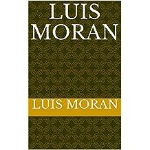 Luis Moran (Spanish Edition)