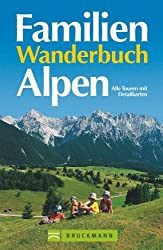 Familienwanderbuch Alpen: Alle Touren mit Detailkarten