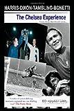 The Chelsea Experience - Ron Harris,Peter Bonetti,Kerry Dixon,Bobby Tambling