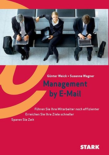 Weick/Wagner: Management by E-Mail