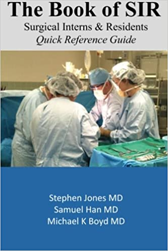 Book The Book of SIR (Surgical Interns & Residents): Quick Reference Guide