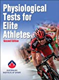 Physiological Tests for Elite Athletes, Tanner, Rebecca, 0736097112
