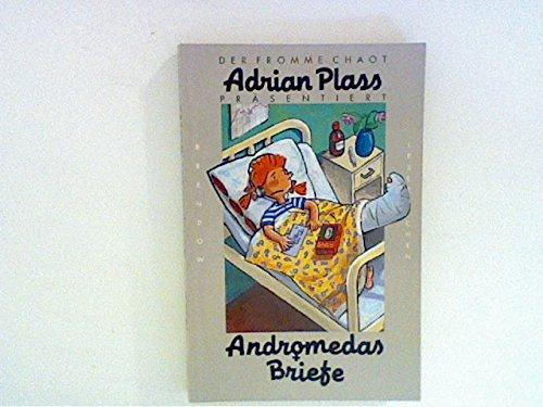 Der fromme Chaot präsentiert: Andromedas Briefe