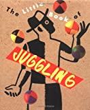 The Little Book of Juggling, Richard Dingman, 1561384194