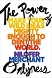 img - for The Power of Onlyness: Make Your Wild Ideas Mighty Enough to Dent the World book / textbook / text book