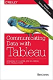 img - for Communicating Data with Tableau: Designing, Developing, and Delivering Data Visualizations book / textbook / text book