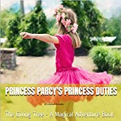 Princess Parcy's Princess Duties: The Giving Tree - A Magical Adventure Book (Princess Parcy's Magical Adventures 2) | Caterina Christakos