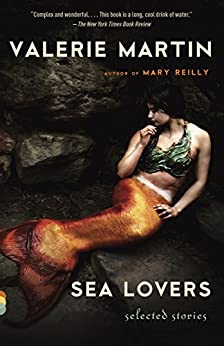 Sea Lovers: Selected Stories by [Martin, Valerie]
